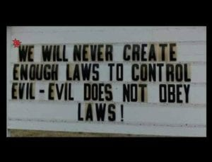 Evil does not obey laws